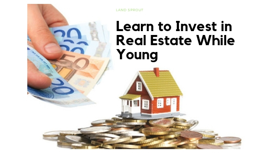 Learn to Invest in Real Estate While Young